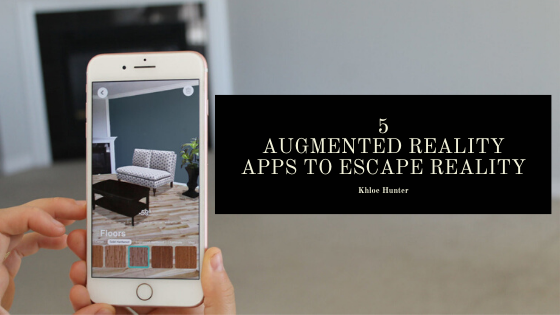 5 Augmented Reality Apps to Escape Reality