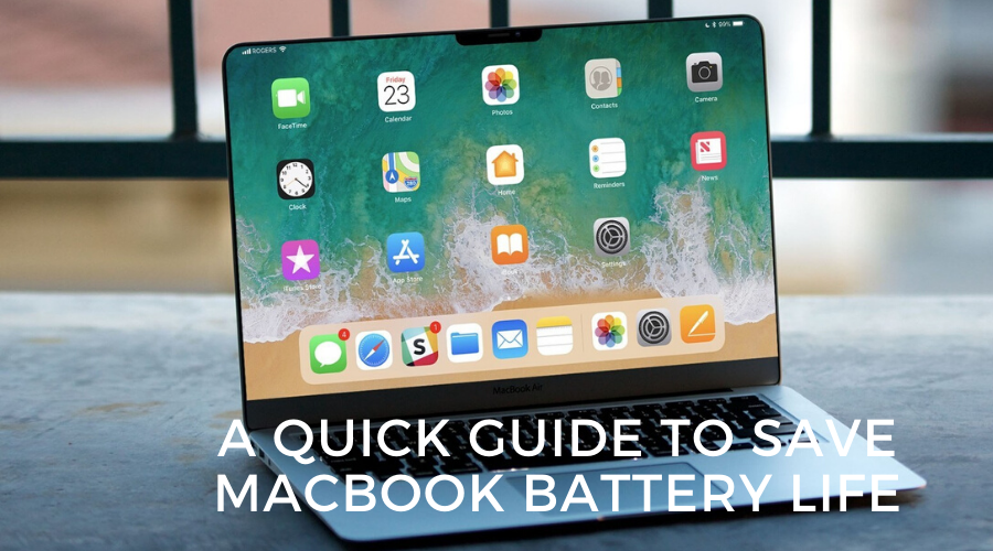 A Quick Guide To Save Macbook Battery Life